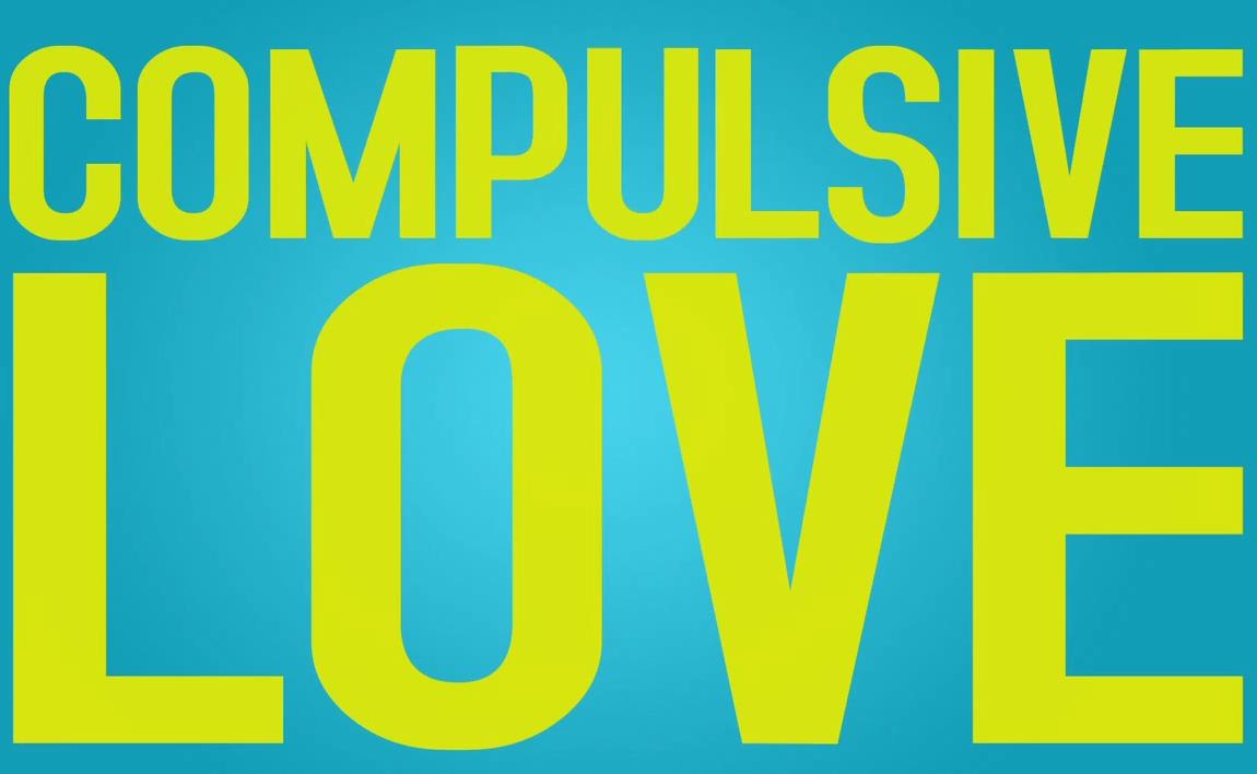 Compulsive Love