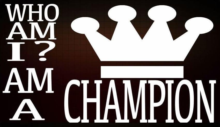 I AM A CHAMPION!