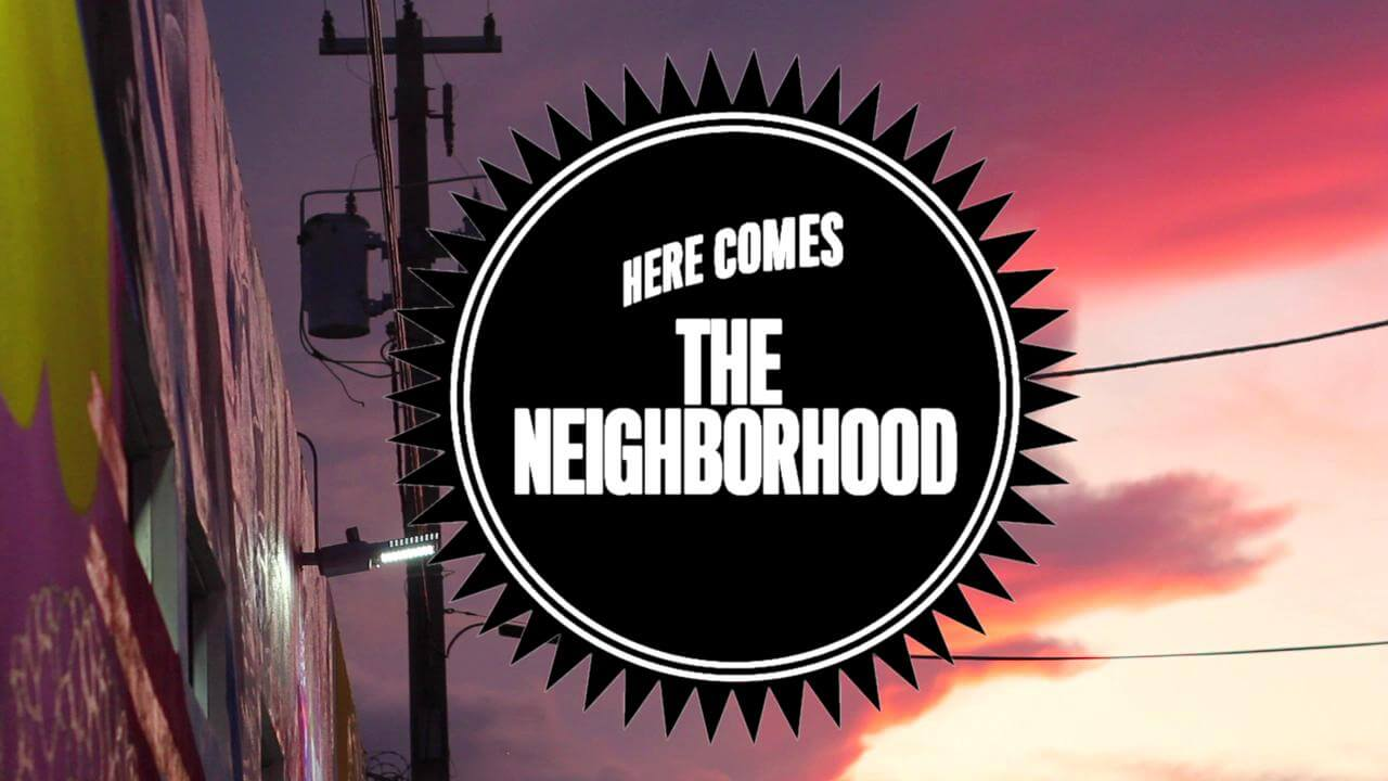 Here Comes the Neighborhood